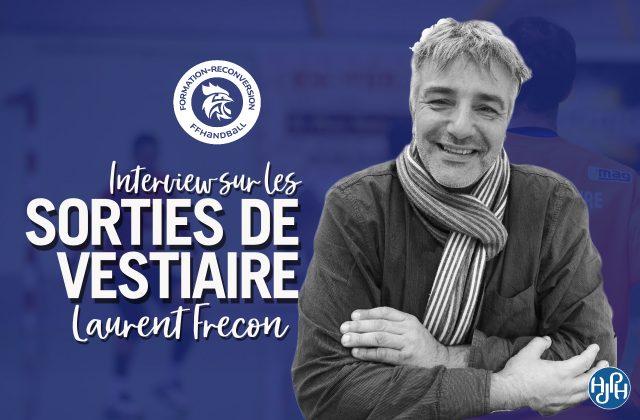 Sortie de Vestiaire édition spéciale, Laurent Frecon (FFHB)